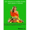 101 Astuces et recettes faciles sans gluten ni lactose